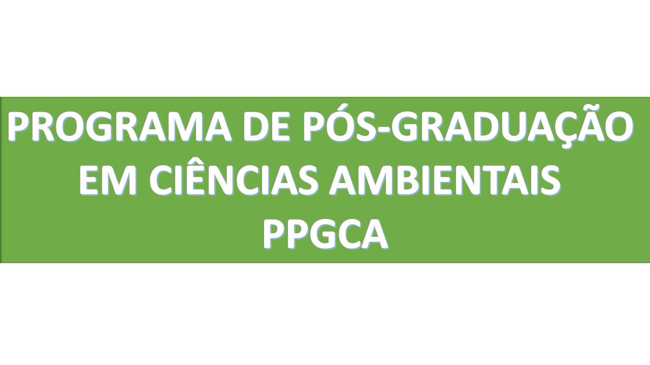 PROGRAMA DE PÓS-GRADUAÇÃO EM CIÊNCIAS AMBIENTAIS - PPGCA