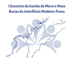 I Encontro de Gestão de Micro e Meso Bacias do Interflúvio Madeira-Purus